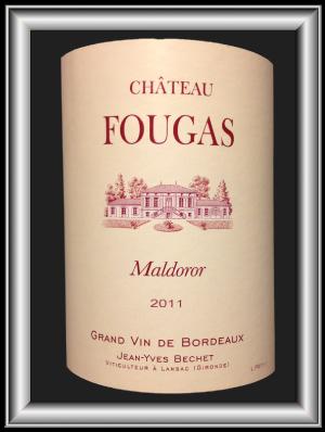 MALDOROR 2011 le vin du Château Fougas pour notre blog sur le vin