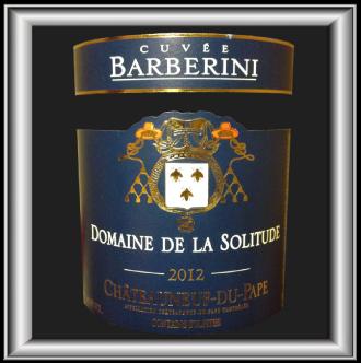 CUVÉE BARBERINI 2012 le vin du Domaine de la Solitude pour notre blog