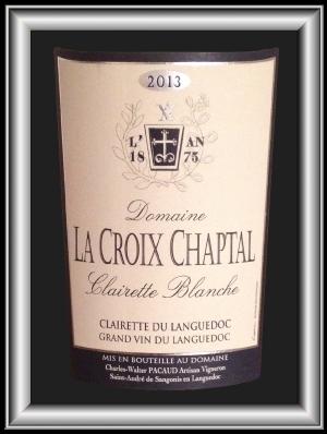 CLAIRETTE BLANCHE 2013 le vin du Domaine La Croix Chaptal pour notre blog sur le vin