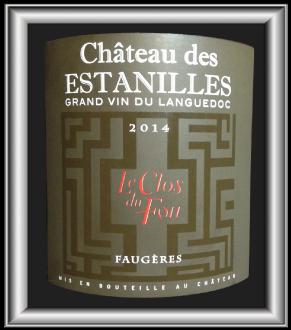 LE CLOS DU FOU 2014 le Faugères du Château des Estanilles pour notre blog sur le vin