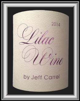LILAC WINE 2014 le vin By Jeff Carrel pour notre blog sur le vin