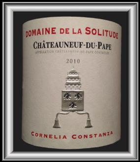 CORNELIA CONSTANZA 2010 un Châteauneuf-Du-Pape du Domaine de la Solitude pour notre blog sur le vin