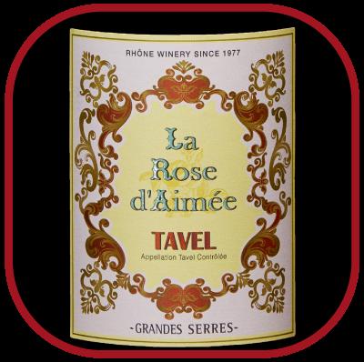 LA ROSE D'AIMÉE 2016 le Tavel de Grandes Serres pour notre blog sur le vin