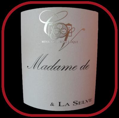 MADAME DE 2014 le viognier du Château de la Selve pour notre blog sur le vin