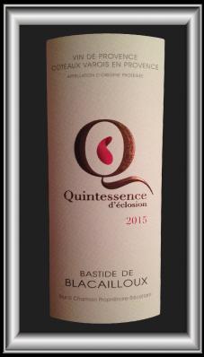QUINTESSENCE D'ÉCLOSION 2015 le vin du domaine Bastide De Blacailloux pour notre blog sur le vin