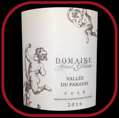 VALLÉE DU PARADIS ROSÉ 2016 le vin du Domaine Haut Gléon pour notre blog sur le vin