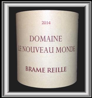 Brame-Reille 2014 le vin du domaine Le Nouveau Monde pour notre blog sur le vin