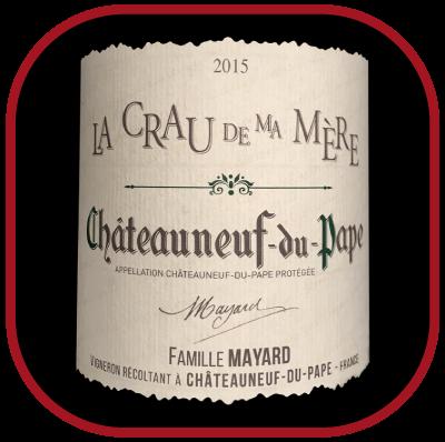 La Crau de ma Mère 2015, le vin des Vignobles Mayard pour notre blog sur le vin