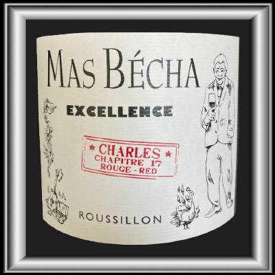 Excellence Charles chapitre 17, vin vin du Mas Bécha pour notre blog sur le vin