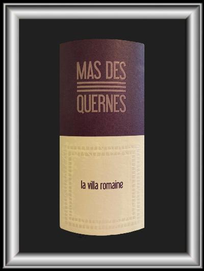 La villa romaine 2017, le vin du Mas des Quernes pour notre blog sur le vin